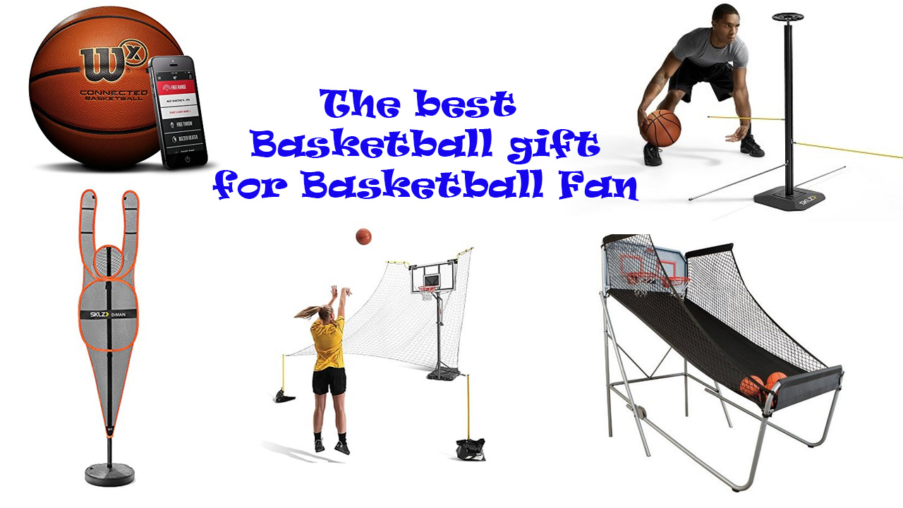 All ideas you need to find the best Basketball Gifts for someone love this sport
