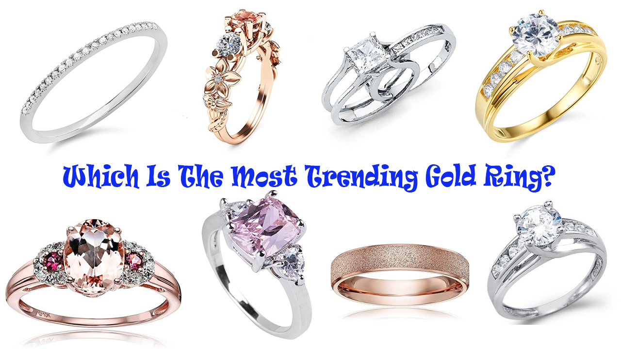 Which Gold Ring Is The Most Trending One Now?