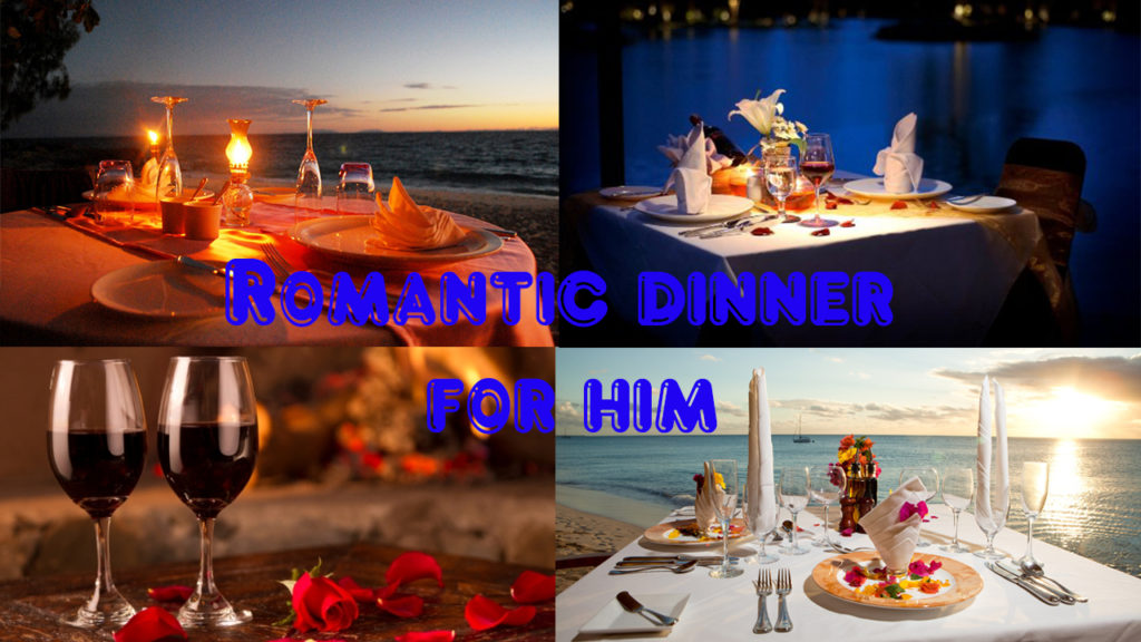 Romantic dinner for Anniversary Gifts For him