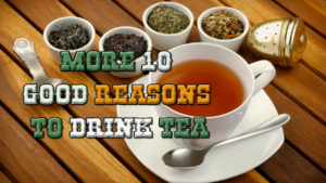 10 good reasons to drink tea