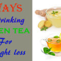 5 Ways of drinking green tea for weight loss