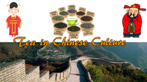 Tea in Chinese Culture and Tea lovers