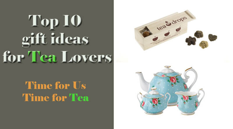 Top 10 gift ideas for tea lovers