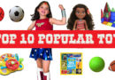 Top 10 popular toys for kids you will love