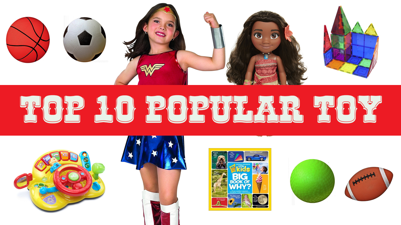Top Toys For Toddlers : Top popular toys for kids you will love gifts and wish