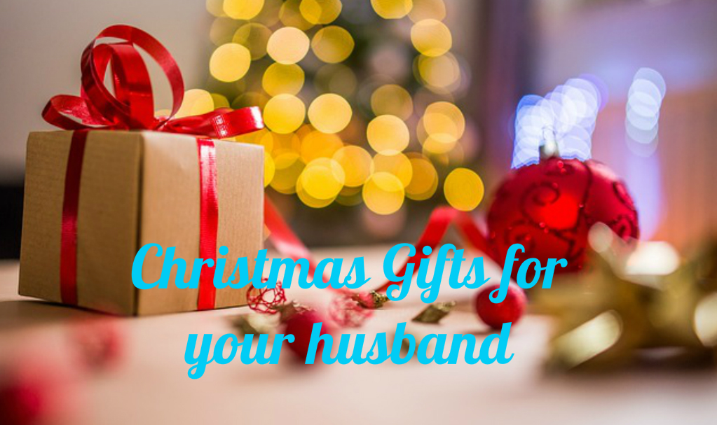 Christmas gifts for Husband