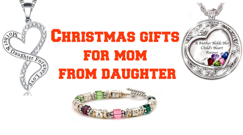 Christmas gifts for mom from daughter