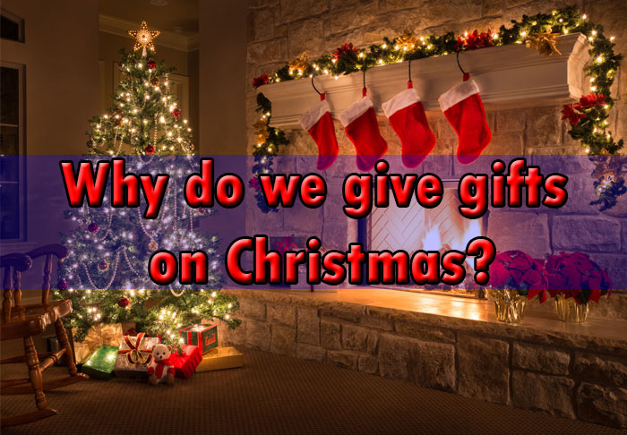 Why do we give gifts on Christmas
