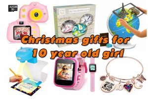 Christmas gifts for 10 year old girl